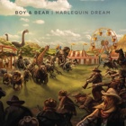 Boy & Bear- Harlequin dream