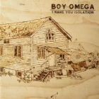 Boy Omega- I name you isolation