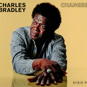 Charles Bradley- Changes