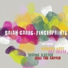 Brian Cares- Fingerprints