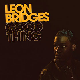 Leon Bridges- Good thing