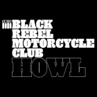 Black Rebel Motorcycle Club - Howl
