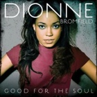 Dionne Bromfield- Good for the soul