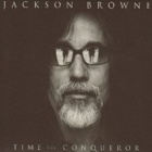 Jackson Browne- Time the conqueror