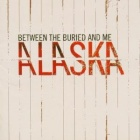 Between The Buried And Me- Alaska