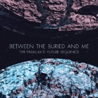 Between The Buried And Me- The Parallax II: Future sequence