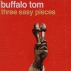 Buffalo Tom- Three easy pieces