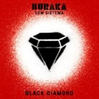 Buraka Som Sistema - Black diamond