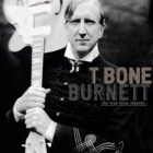 T-Bone Burnett- The true false identity