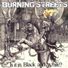 Burning Streets- Is it in black and white