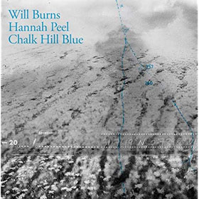 Will Burns & Hannah Peel- Chalk Hill Blue