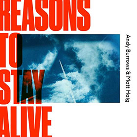 Andy Burrows & Matt Haig- Reasons to stay alive