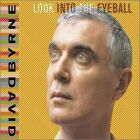 David Byrne- Look into the eyeball