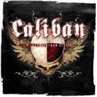Caliban- The opposite from within