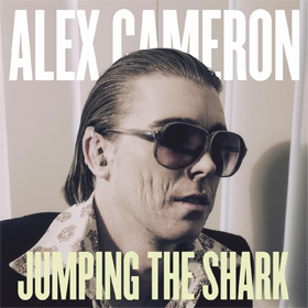Alex Cameron- Jumping the shark