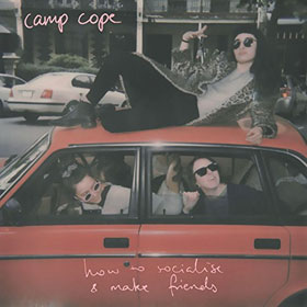Camp Cope- How to socialise & make friends