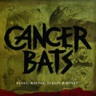Cancer Bats- Bears, mayors, scraps & bones