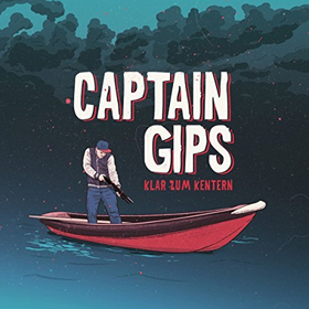 Captain Gips- Klar zum Kentern