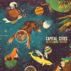 Capital Cities- In a tidal wave of mystery