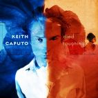 Keith Caputo- Died laughing