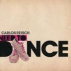 Carlos Reisch- Need to dance