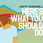 Jeff Caudill- Here's what you should do