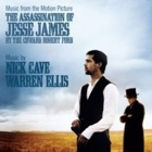 Nick Cave & Warren Ellis - Music from the motion picture 'The assassination of Jesse James by the coward Robert Ford'