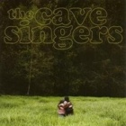 The Cave Singers - Invitation songs