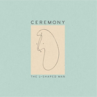 Ceremony- The L-shaped man