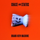 Chase & Status- Brand new machine