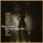 Cherry Ghost - Beneath this burning shoreline