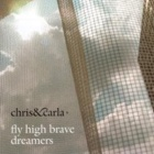 Chris & Carla- Fly high brave dreamers