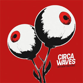 Circa Waves- Different creatures