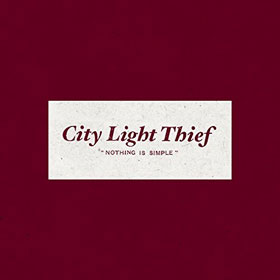 City Light Thief- Nothing is simple