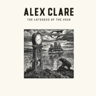 Alex Clare- The lateness of the hour