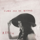 Clare & The Reasons- Arrow