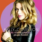 Kelly Clarkson- All I ever wanted