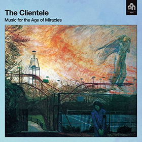 The Clientele- Music for the age of miracles