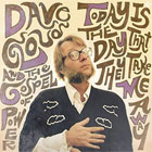 Dave Cloud & The Gospel Of Power- Today is the day that they take me away