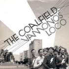 The Coalfield - Vamonos loco