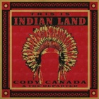 Cody Canada & The Departed - This is Indian land