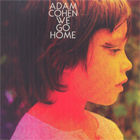 Adam Cohen- We go home