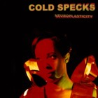 Cold Specks- Neuroplasticity