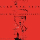 Cold War Kids- Dear Miss Lonelyhearts