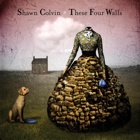 Shawn Colvin- These four walls
