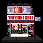 The Cool Kids- The bake sale