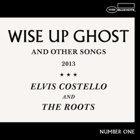 Elvis Costello & The Roots- Wise up ghost and other songs