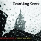 Counting Crows- Saturday nights & sunday mornings