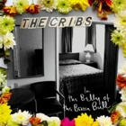 The Cribs- In the belly of the brazen bull