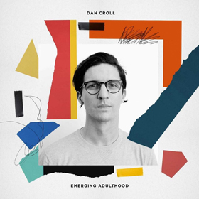 Dan Croll - Emerging adulthood